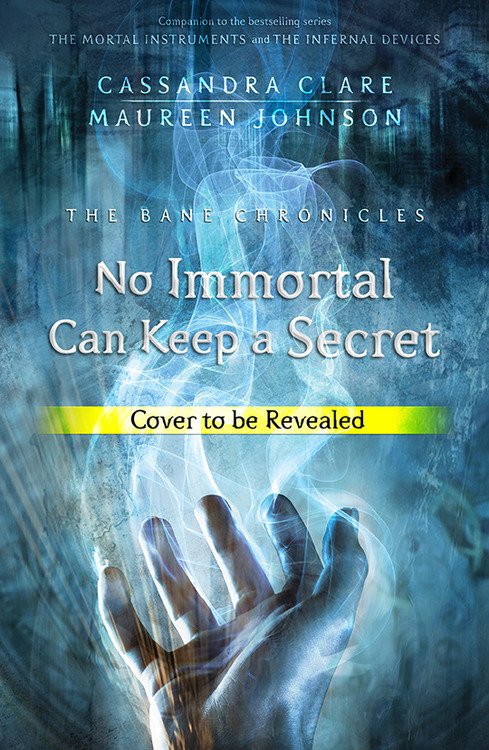 The Bane Chronicles: No Immortal Can Keep A Secret